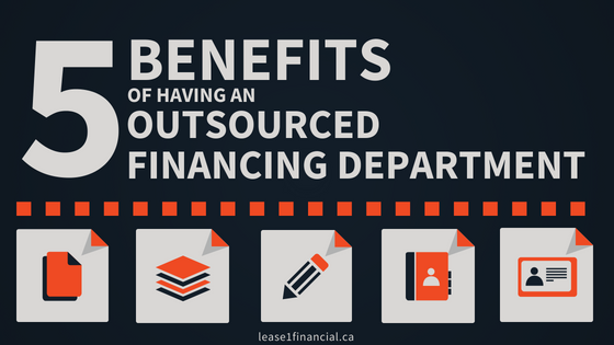 5 Benefits of Having An Outsourced Financing Department