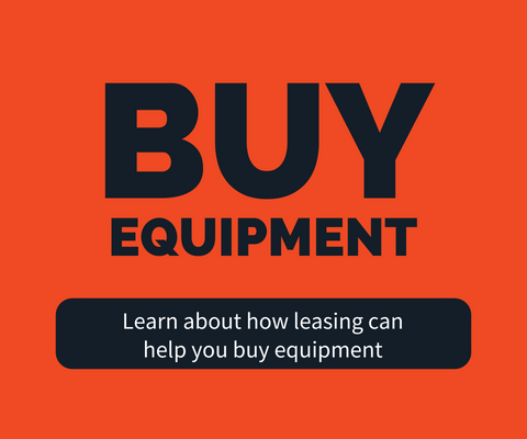 Buy Equipment: Learn about how leasing can help you buy equipment