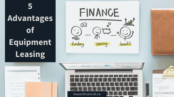 5 Advantages of Equipment Leasing