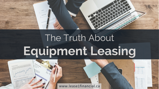 The Truth About Equipment Leasing