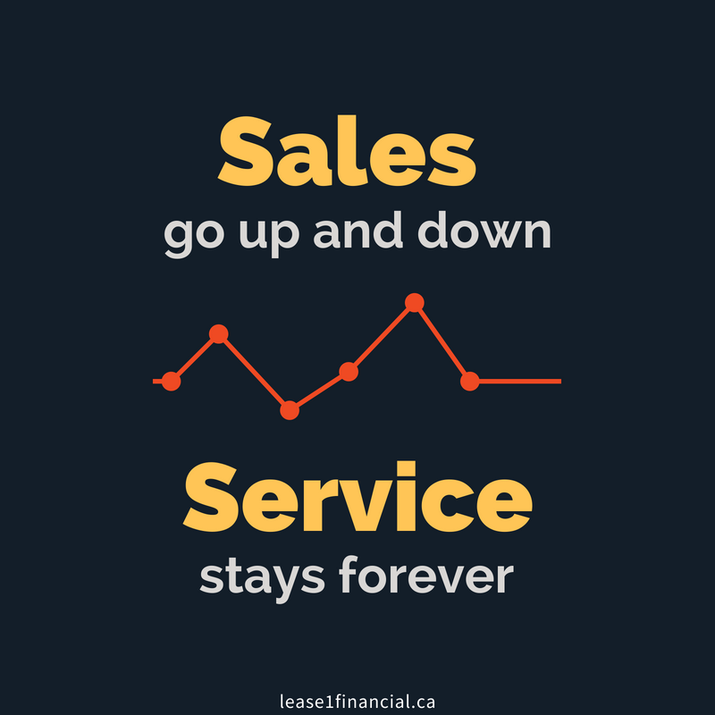 Sales go up and down; Service stays forever