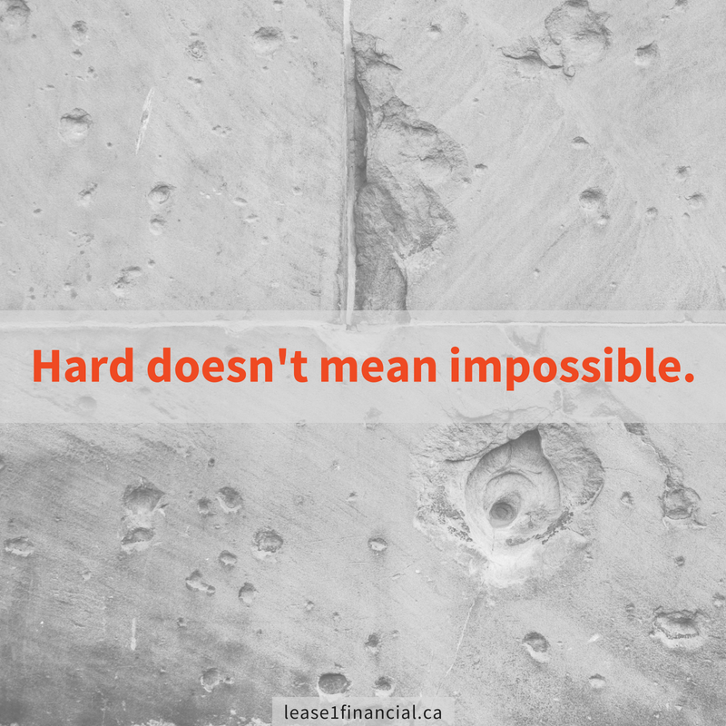 Hard doesn't mean impossible.