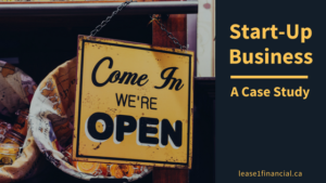 Start-Up Business | A Case Study | Lease 1 Financial