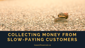 Collecting Money From Slow-Paying Customers | Lease 1 Financial