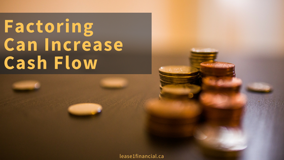 Factoring Can Increase Cash Flow | Lease 1 Financial